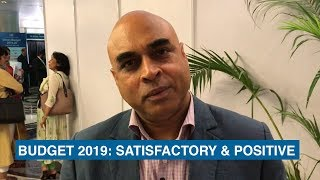 Budget 2019: Satisfactory and positive