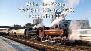GWR 57xx nos 7752 (as L94) and 9600 on 'The Melton Christmas Fayre', 1 December 2013