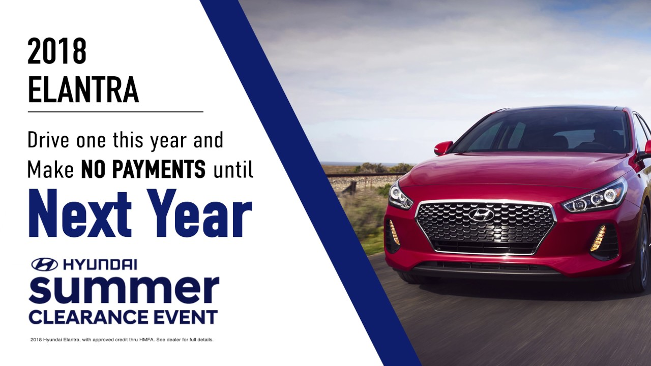 Drive The 2018 Hyundai Elantra This Year, With No Payments Until Next Year!