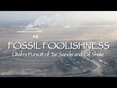 Fossil Foolishness -- Utah's Pursuit of Tar Sands and Oil Shale