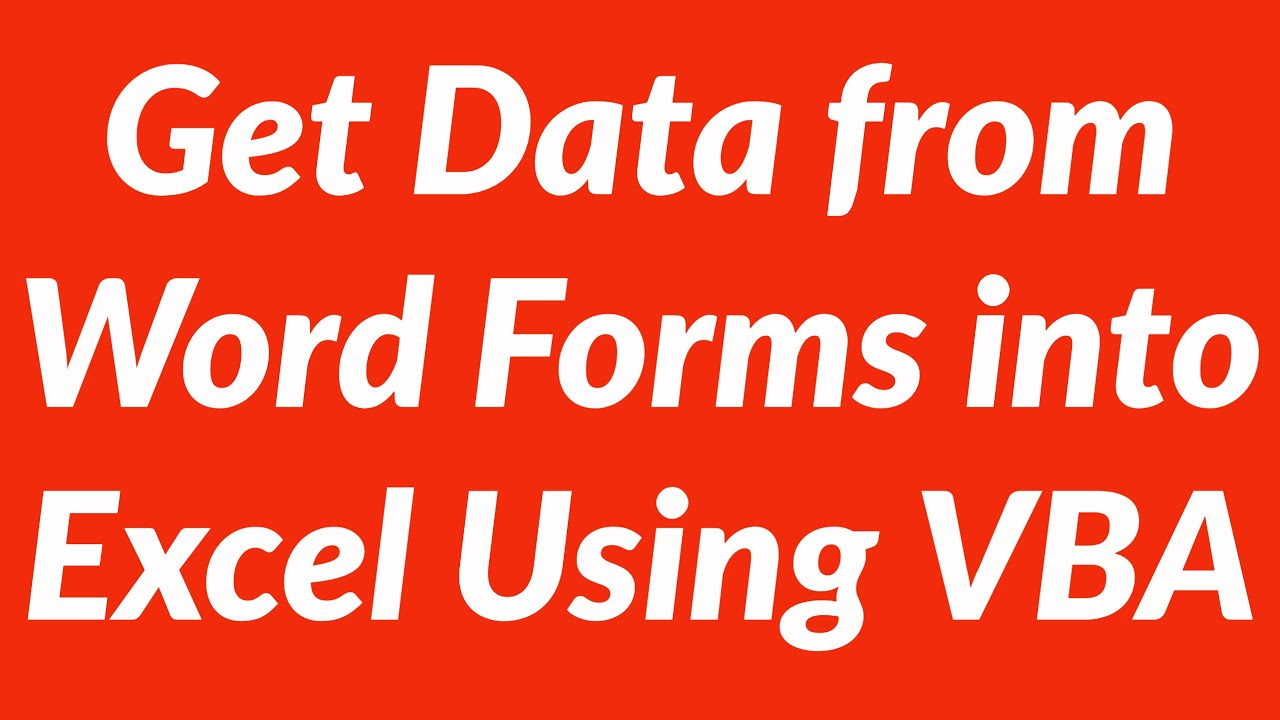 Get Data from Microsoft Word Forms into Excel Using VBA