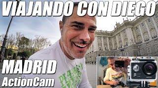 Madrid con la ActionCam EAGLE4K - Viajando con Diego
