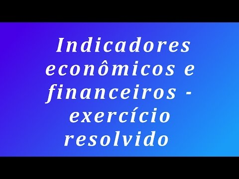 Indicadores econômicos e financeiros - exercício resolvido
