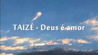 TAIZE - Deus é amor
