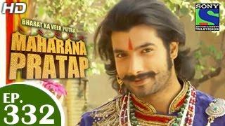 Bharat Ka Veer Putra Maharana Pratap - महाराणा प्रताप - Episode 332 - 17th December 2014