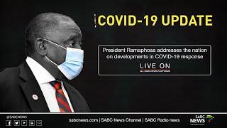 President Ramaphosa addresses the nation on developments in COVID-19 response