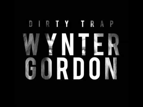 Dirty Trap   Wynter Gordon 2602 Remix