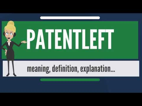 What is PATENTLEFT? What does PATENTLEFT mean? PATENTLEFT meaning, definition & explanation