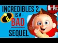 Why Incredibles 2 is a BAD Sequel - NitPix