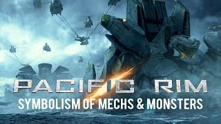 Pacific Rim: Symbolism of Mechs & Monsters | ft. Jonathan Pageau