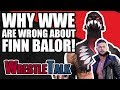 Why WWE and Vince McMahon Are WRONG About Finn Balor!   WrestleTalk Opinion