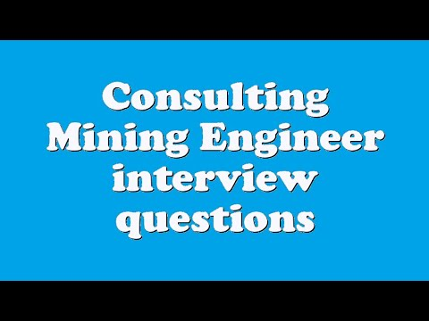 Consulting Mining Engineer Interview Questions