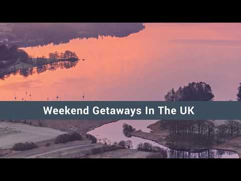Weekend Getaways In The UK