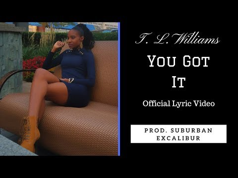 T. L. Williams - You Got It (Official Lyric Video) [Explicit]