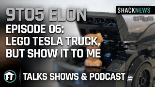 9to5 Elon - Episode 06: LEGO Tesla Truck, but show it to me