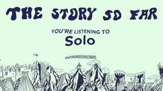 "The Story So Far ""Solo"""