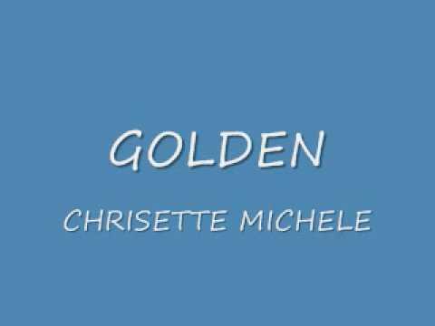 GOLDEN-CHRISETTE MICHELE