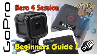 GoPro Hero 4 Session - The Ultimate Complete Beginners Guide