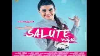 Salute Vajde (Full Song) Nimrat khaira   New Punjabi Songs   2016