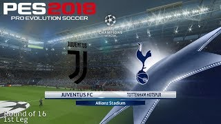 PES 2018 (PC) Juventus v Tottenham UEFA CHAMPIONS LEAGUE ROUND OF 16 13/2/2018 1080P 60FPS