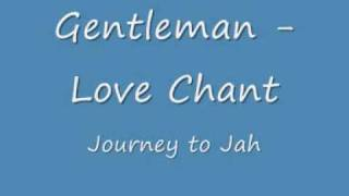 Gentleman  - Love Chant
