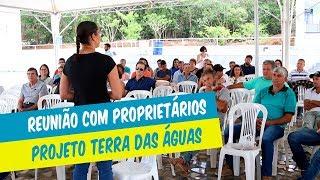 REUNIÃO COM PROPRIETÁRIOS PROJETO TERRA DAS ÁGUAS