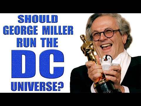 Should George Miller Run the DC Universe?