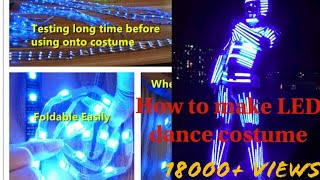 How to make LED light costume suit tutorial of making led light dance costume Harrys choreography