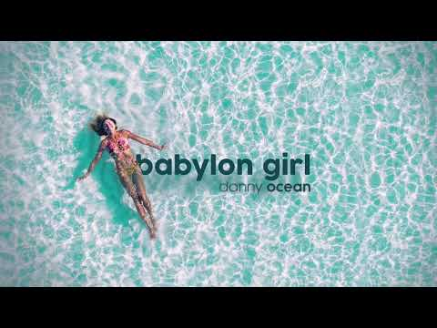 Danny Ocean - Babylon Girl (Official Audio)