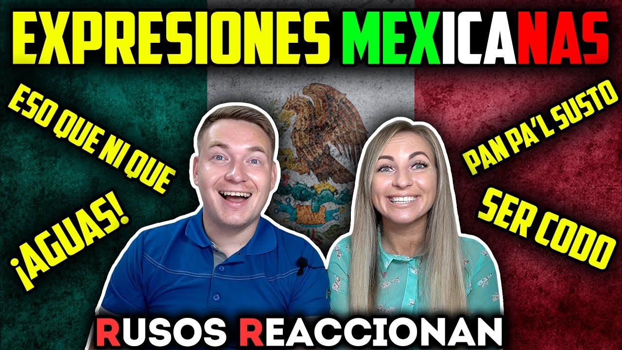🇲🇽EXPRESIONES MEXICANAS QUE DAN RISA a LOS EXTRANJEROS | 🇷🇺RUSOS REACCIONAN a DICCIONARIO de MÉXICO