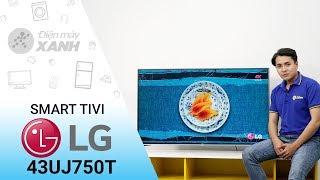 Smart Tivi LG 43 inch 43UJ750T - Chiếc tivi thông minh của gia đình | Điện máy XANH