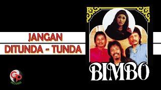 Bimbo - Jangan Di Tunda-Tunda (Official Lyric Video)