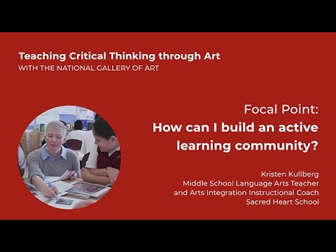 Teaching Critical Thinking through Art, 3.6: Focal Point: How to build an active learning community?