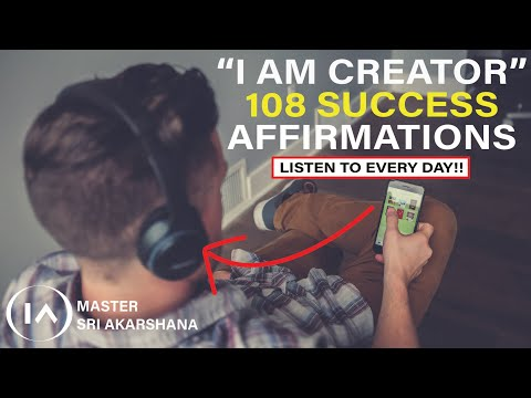 """LISTEN EVERY DAY! """"I AM CREATOR"""" 108 Affirmations For Success"""