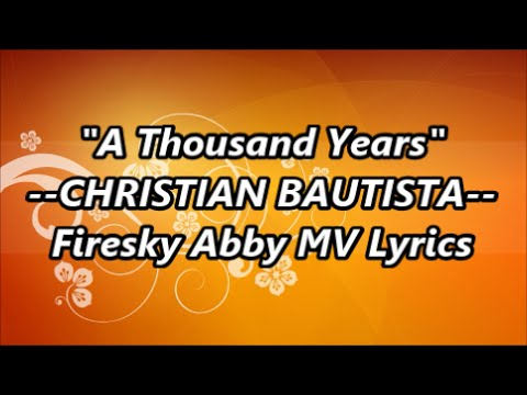 A Thousand Years CHRISTIAN BAUTISTA  Empress Ki 2nd Theme Song lyric
