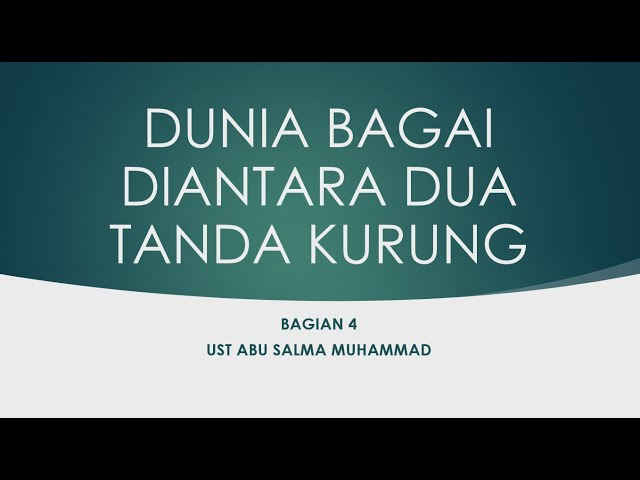KAJIAN ZOOM : DUNIA SEPERTI DIANTARA 2 TANDA KURUNG (BAG 4)