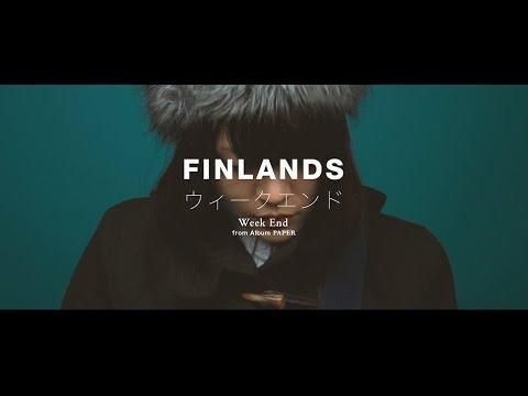 FINLANDS 「ウィークエンド」Music Video