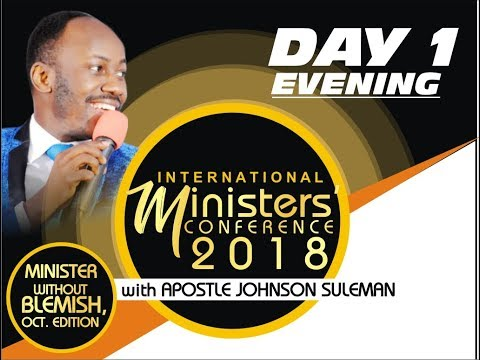Minister's Conference 2018 October Edition Day 1 Evening with Apostle Johnson Suleman