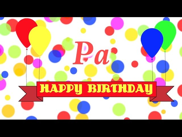 Happy Birthday Pa Song