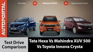 Tata Hexa Vs Mahindra XUV 500 Vs Toyota Innova Crysta Test Drive Comparison - Autoportal