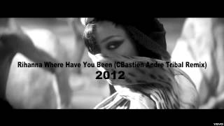 Rihanna Where Have You Been (C-Bastien Andre Tribal Remix)