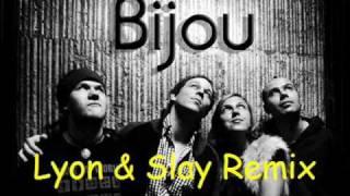 Bijou - Tánc 2010 ( Lyon & Slay Remix)
