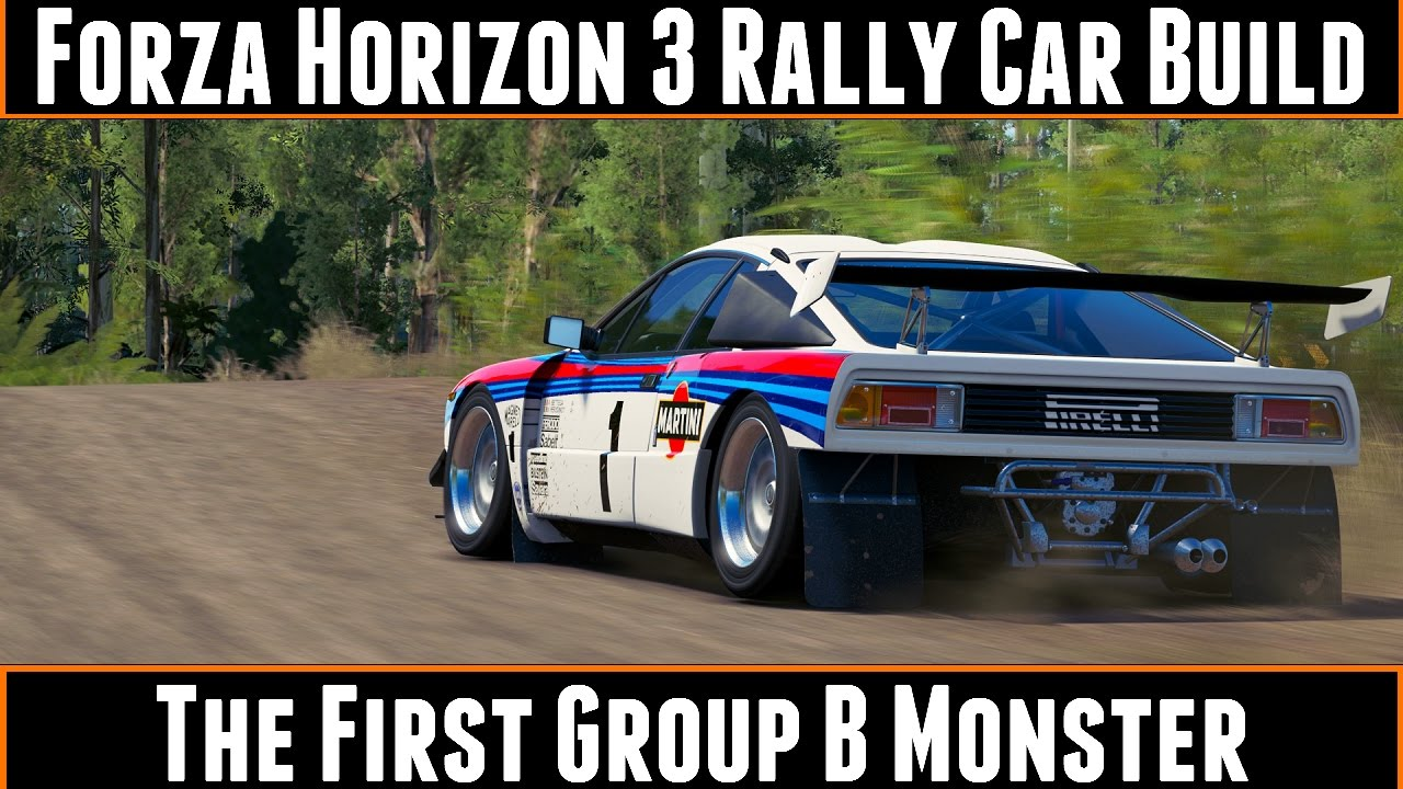 Forza Horizon Rally Car Build The First Group B Monster Lancia