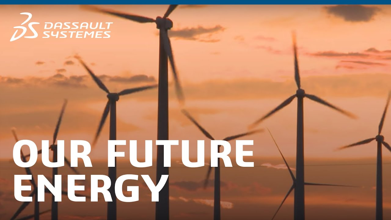 Our Future Energy - Dassault Systèmes