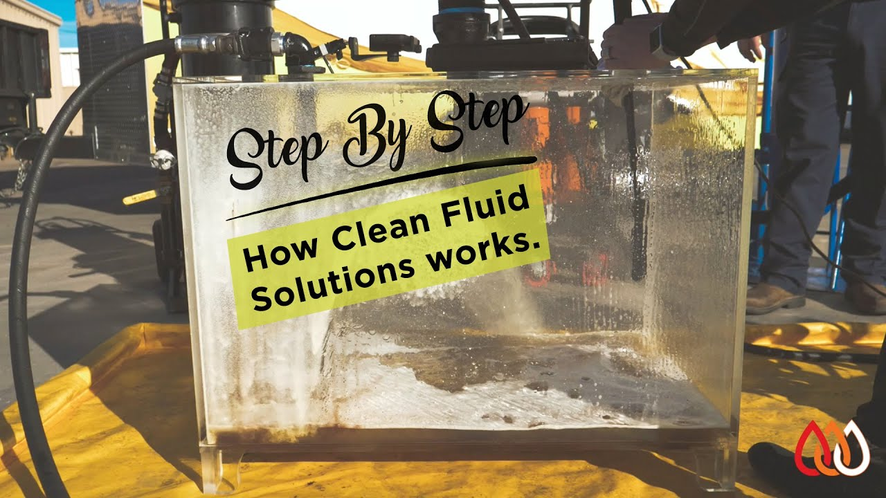 STEP BY STEP: How Clean Fluid Solutions works.
