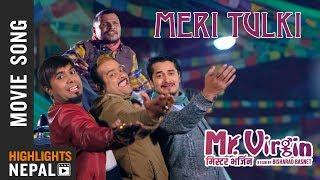 TULKI   टुल्की   New Nepali Movie MR. VIRGIN Song 2018/2075   Gaurav Pahari, Bijay Baral