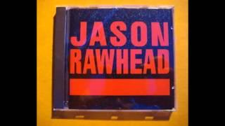 Jason Rawhead 21st Century Schizoid Man -