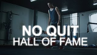 "Hall Of Fame - ""No Quit"" 