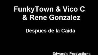 Despues de la caida - Funky, Vico C & Rene Gonzalez