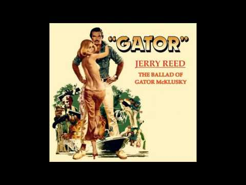 Jerry Reed - The Ballad of Gator McKlusky (1976)